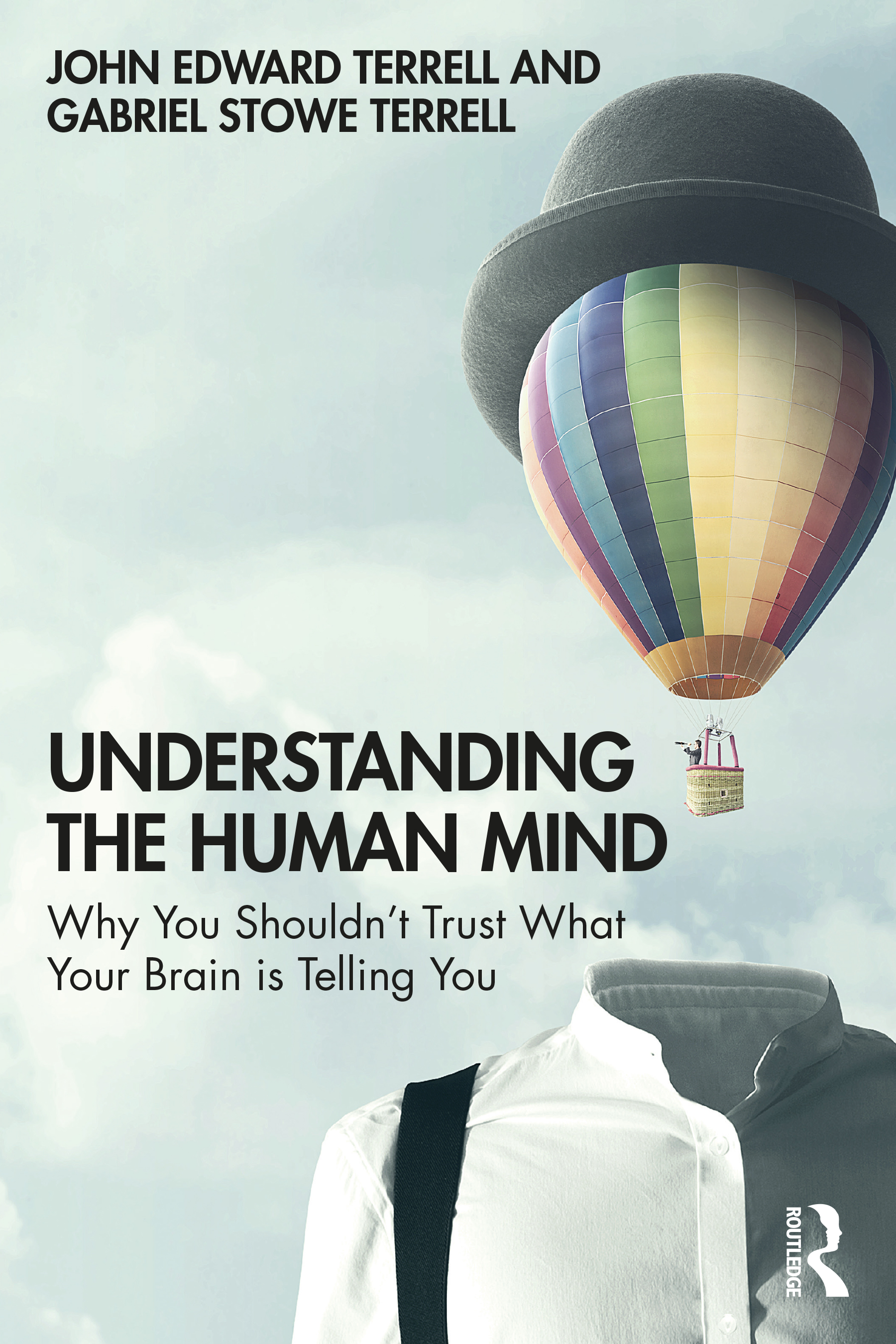 Understanding the Human Mind: Why you shouldn't trust what your brain is telling you, 1st Edition (Paperback) book cover