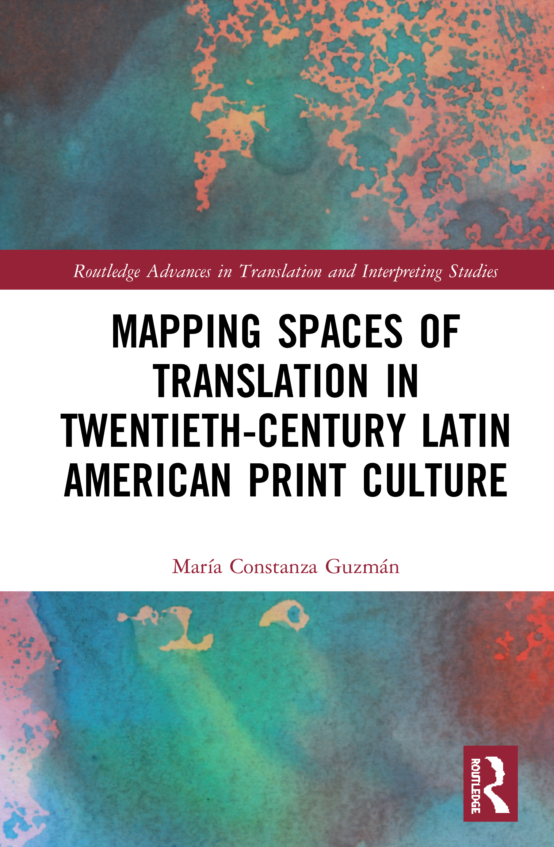 Mapping Spaces of Translation in Twentieth-Century Latin American Print Culture: 1st Edition (Hardback) book cover