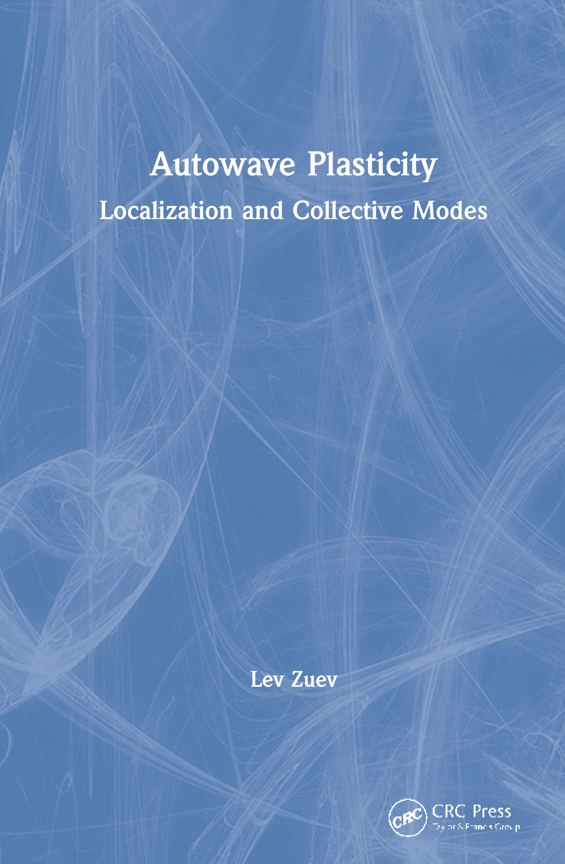 Autowave Plasticity: Localization and Collective Modes book cover