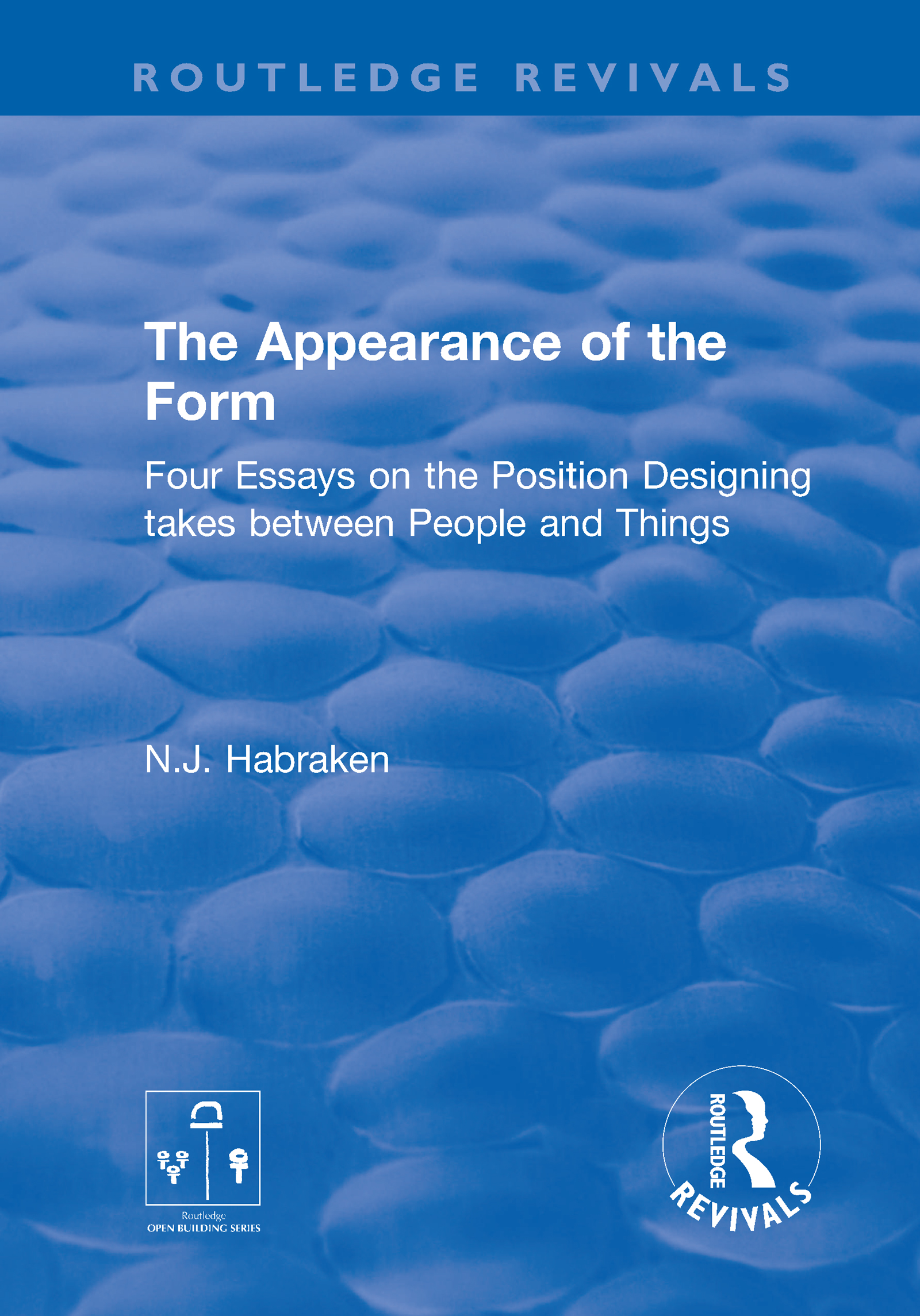 The Appearance of the Form: Four Essays on the Position Designing takes between People and Things book cover