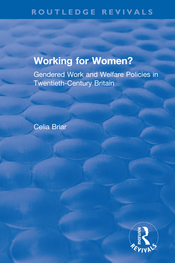 Working for Women?: Gendered Work and Welfare Policies in Twentieth-Century Britain book cover