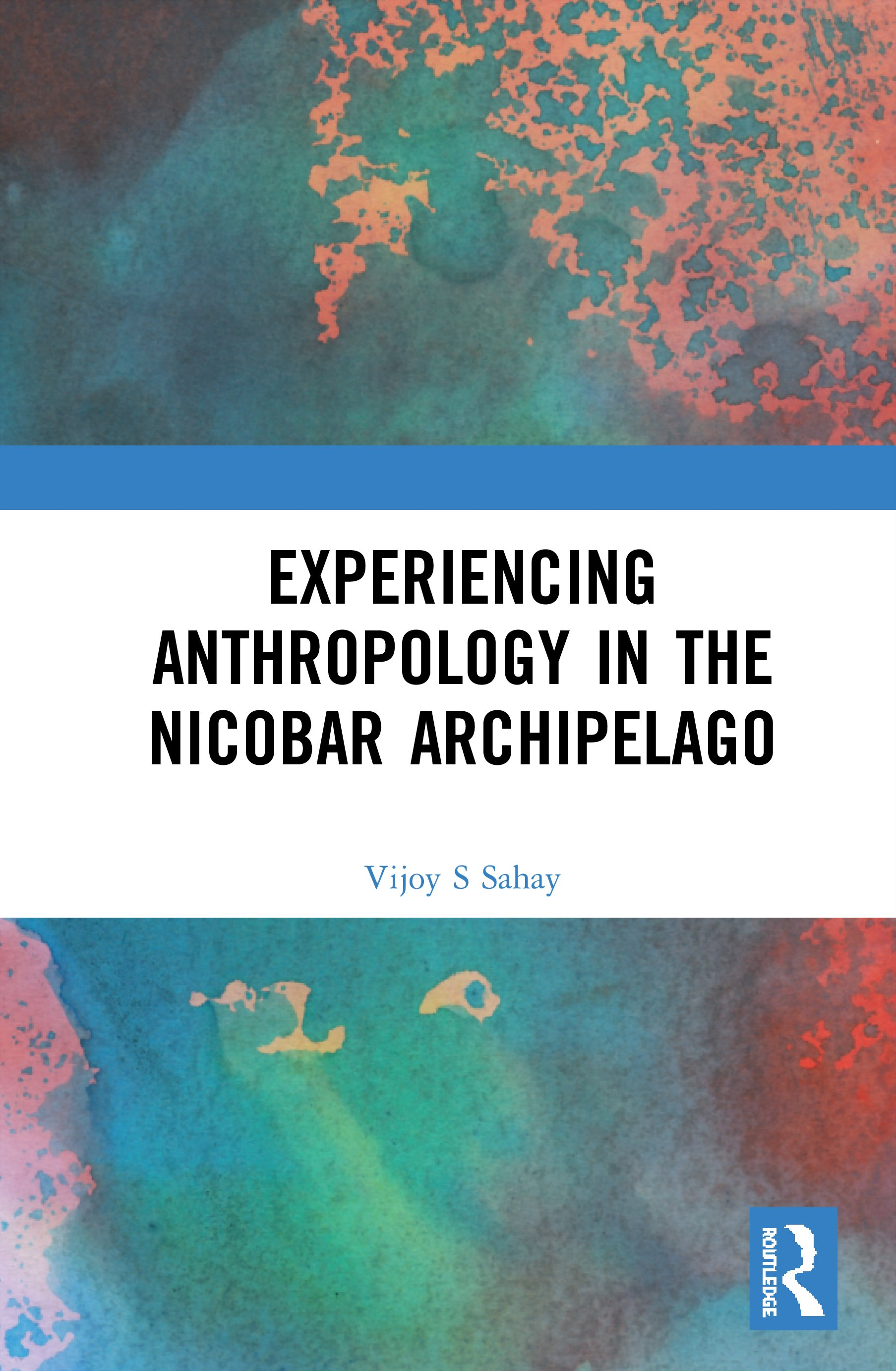 Experiencing Anthropology in the Nicobar Archipelago: 1st Edition (Hardback) book cover