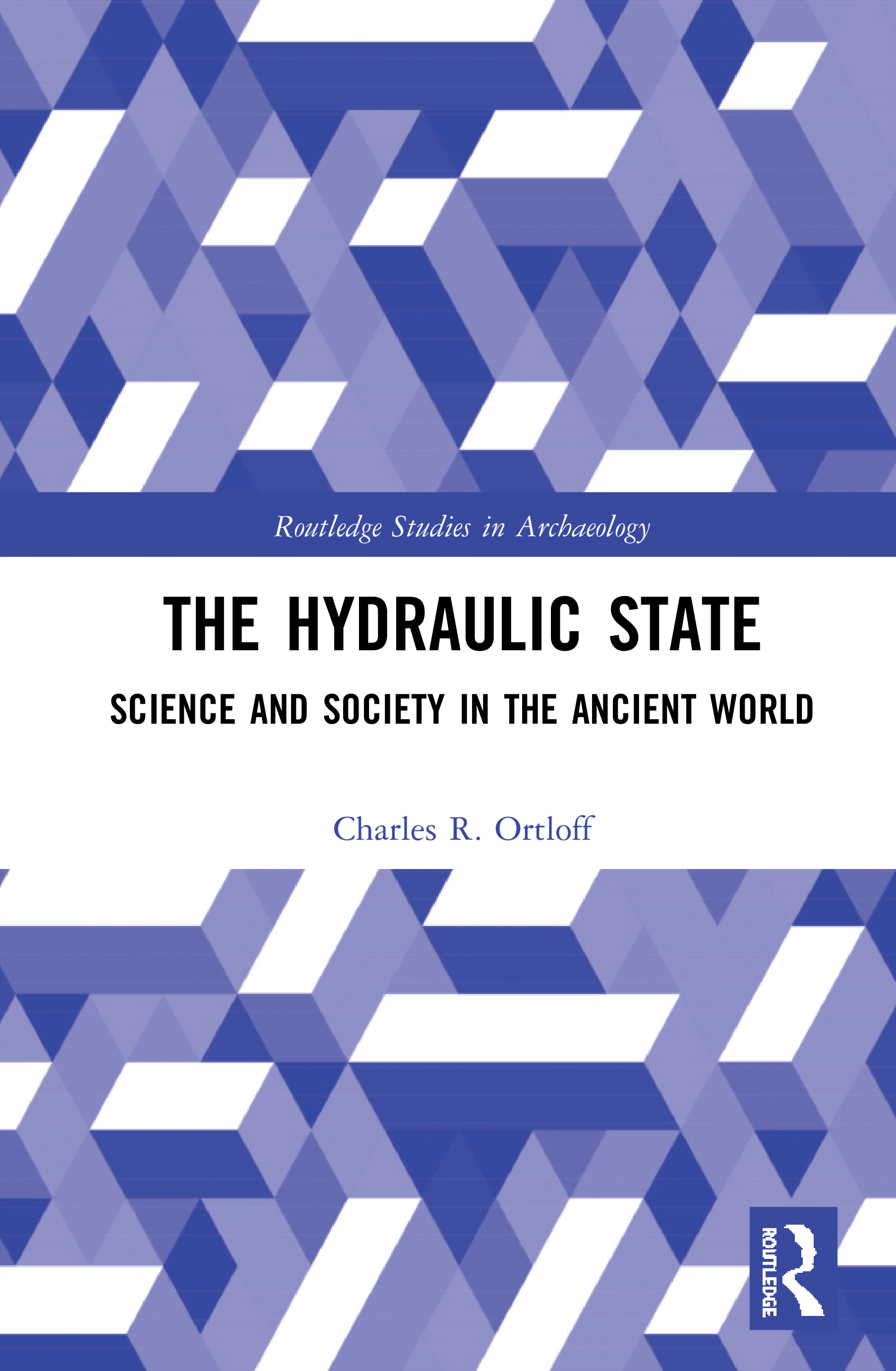 The Hydraulic State: Science and Society in the Ancient World book cover