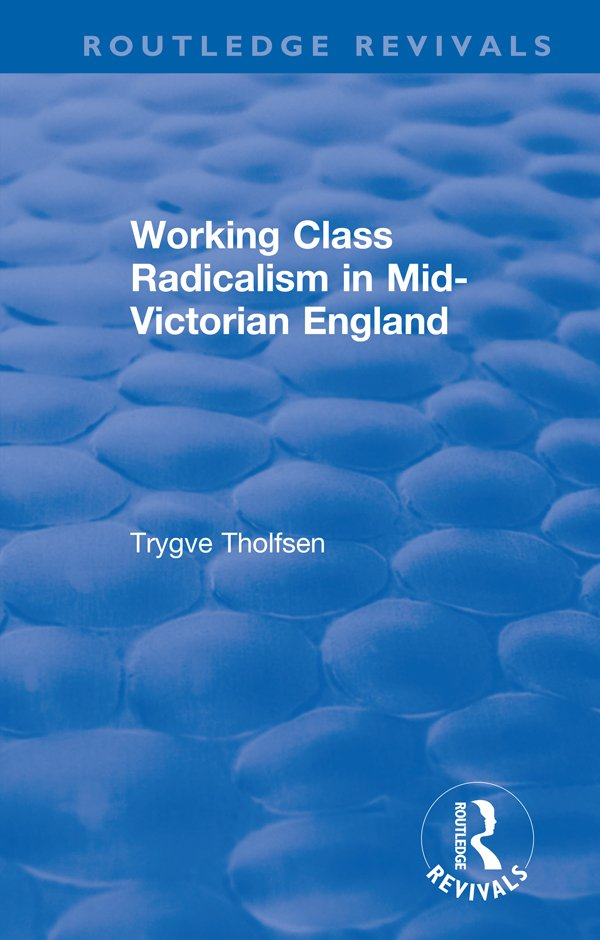 Working Class Radicalism in Mid-Victorian England book cover