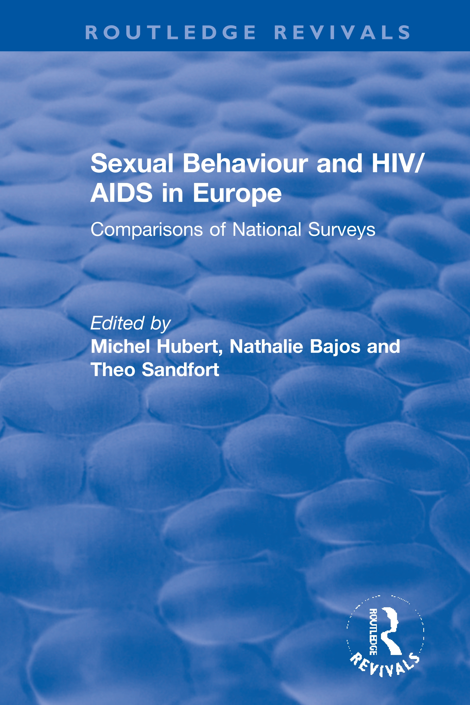 Sexual Behaviour and HIV/AIDS in Europe: Comparisons of National Surveys book cover