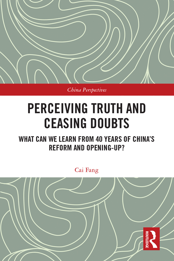 Perceiving Truth and Ceasing Doubts: What Can We Learn from 40 Years of China's Reform and Opening-Up? book cover
