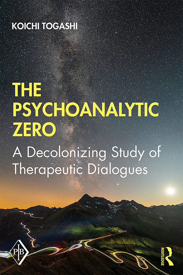 The Psychoanalytic Zero: A Decolonizing Study of Therapeutic Dialogues book cover