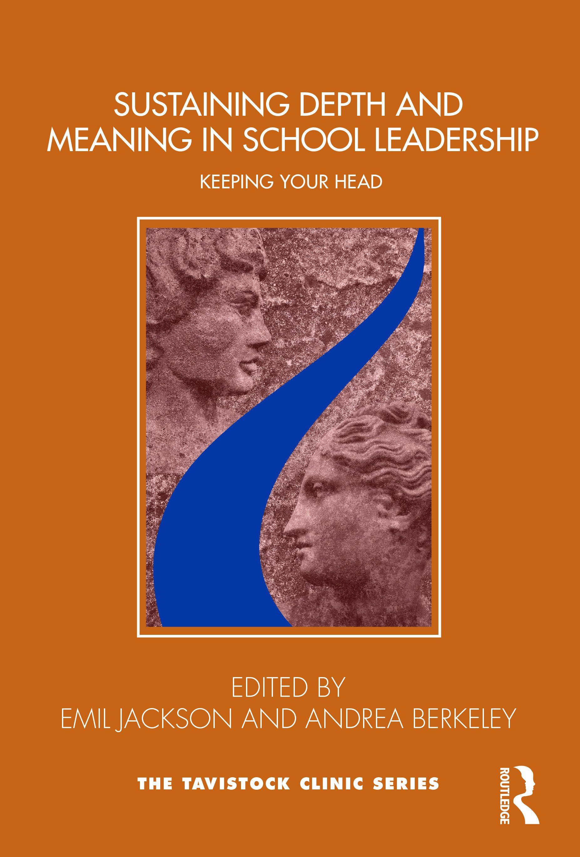 Sustaining Depth and Meaning in School Leadership: Keeping Your Head book cover