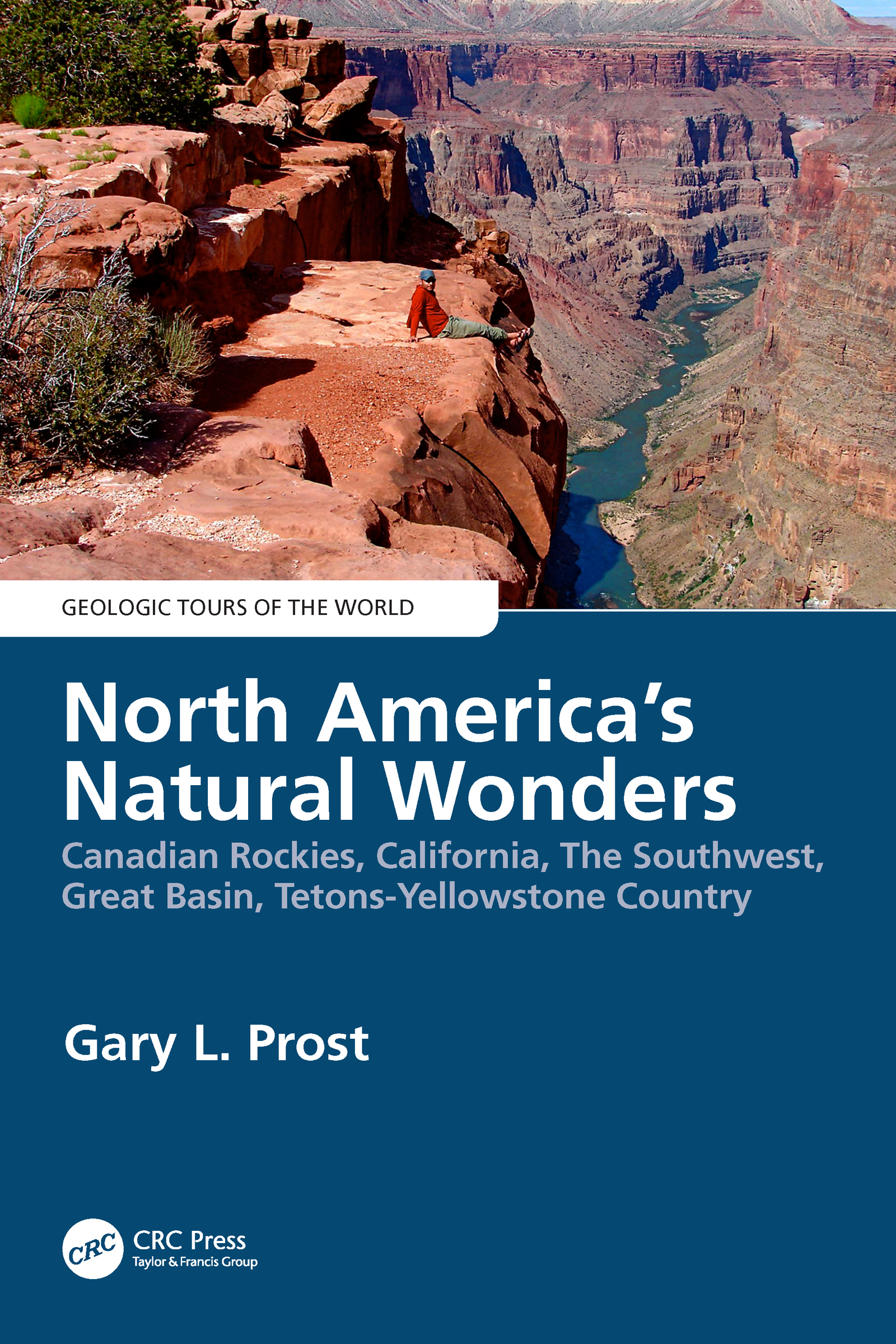 North America's Natural Wonders: Canadian Rockies, The Southwest, Great Basin, Tetons-Yellowstone Country book cover