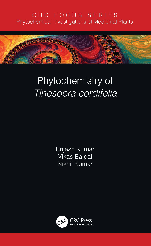 Phytochemistry of Tinospora Cordifolia Linn (Amrita): 1st Edition (Hardback) book cover