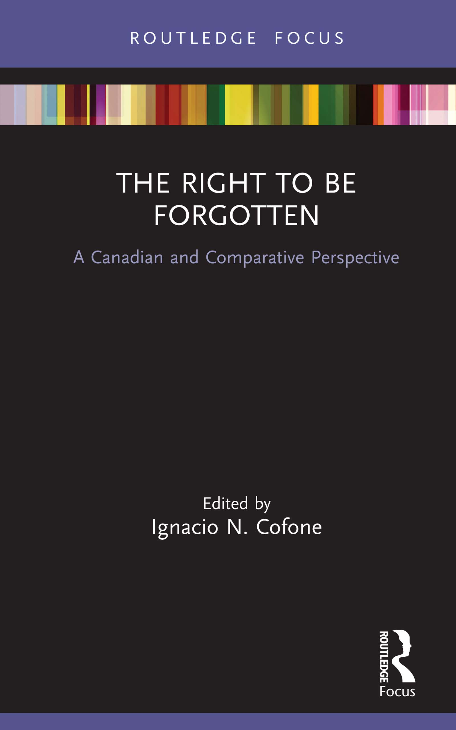 The Right to be Forgotten: A Canadian and Comparative Perspective book cover
