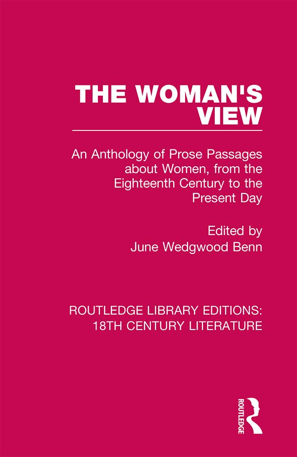 The Woman's View: An Anthology of Prose Passages about Women, from the Eighteenth Century to the Present Day, 1st Edition (Hardback) book cover