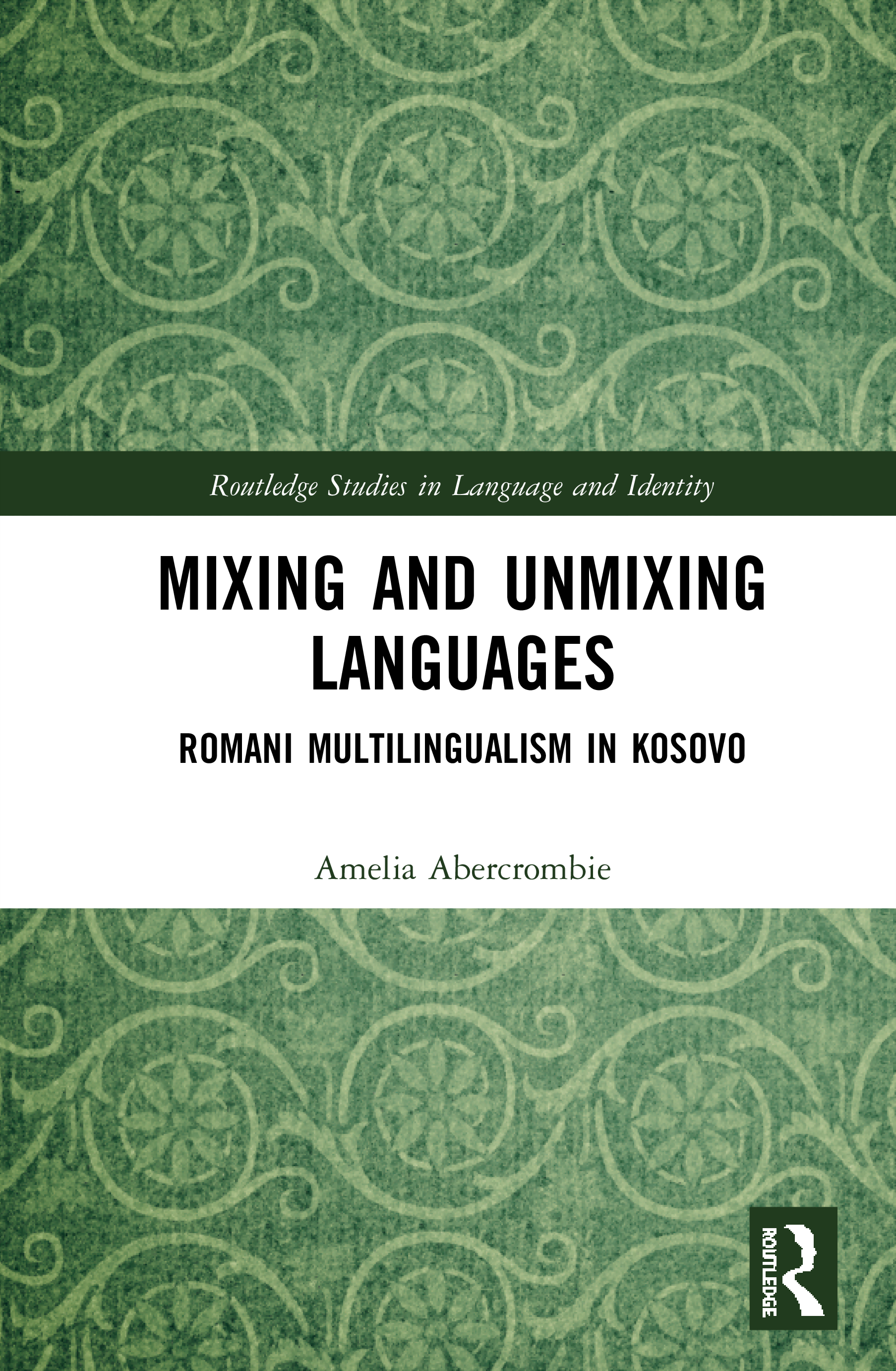 Mixing and Unmixing Languages: Romani Multilingualism in Kosovo book cover