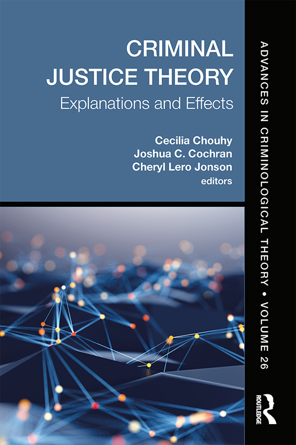 Criminal Justice Theory, Volume 26: Explanation and Effects book cover