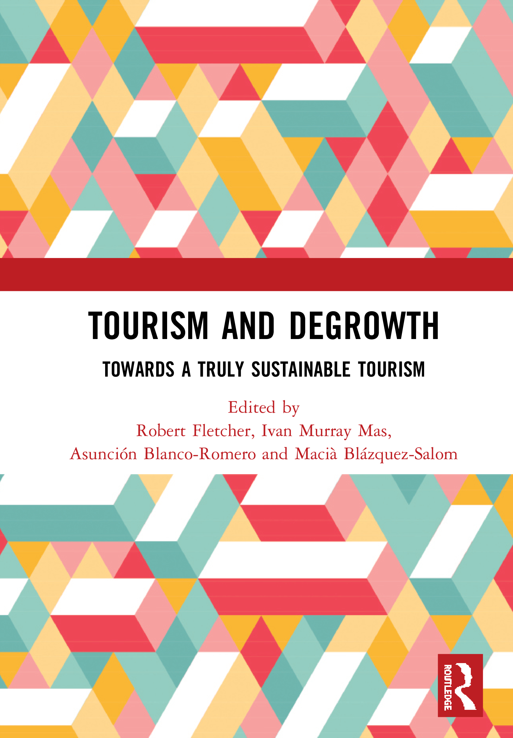 Tourism and Degrowth: Towards a Truly Sustainable Tourism, 1st Edition (Hardback) book cover
