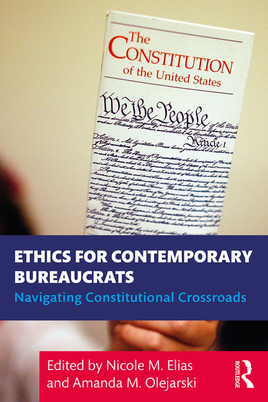 Ethics for Contemporary Bureaucrats: Navigating Constitutional Crossroads book cover