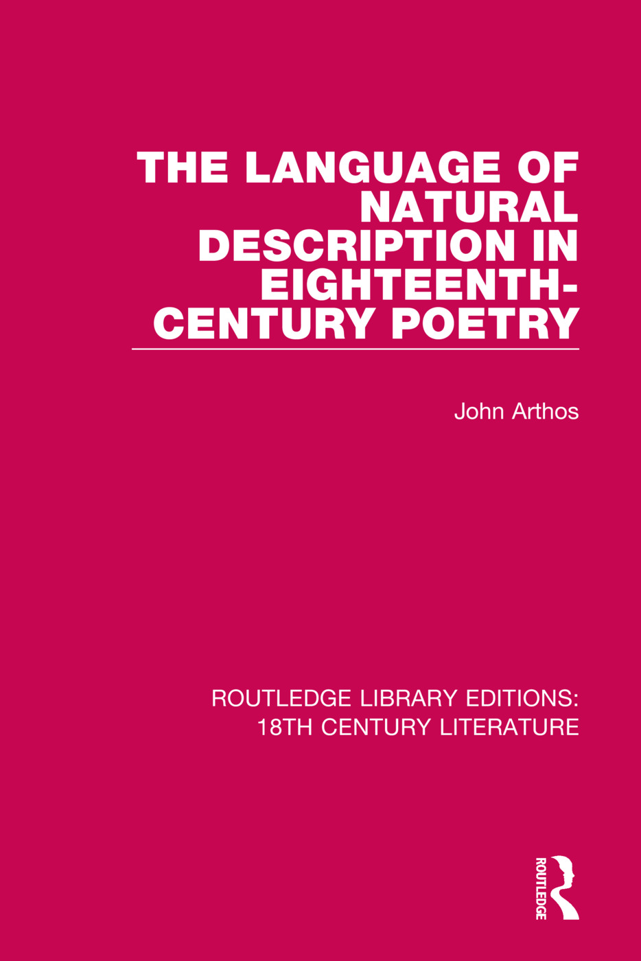 The Language of Natural Description in Eighteenth-Century Poetry: 1st Edition (Hardback) book cover