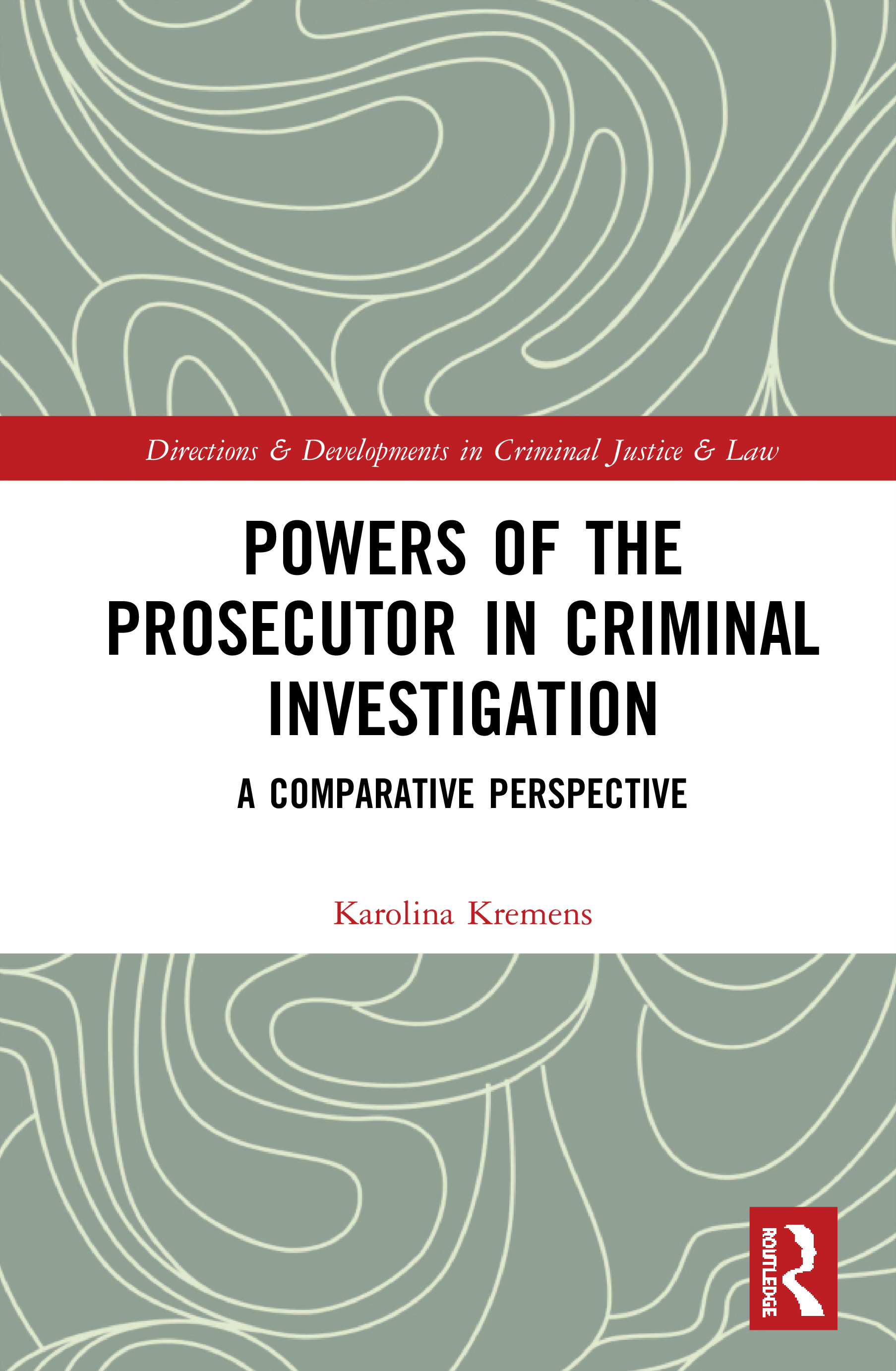 Powers of the Prosecutor in Criminal Investigation