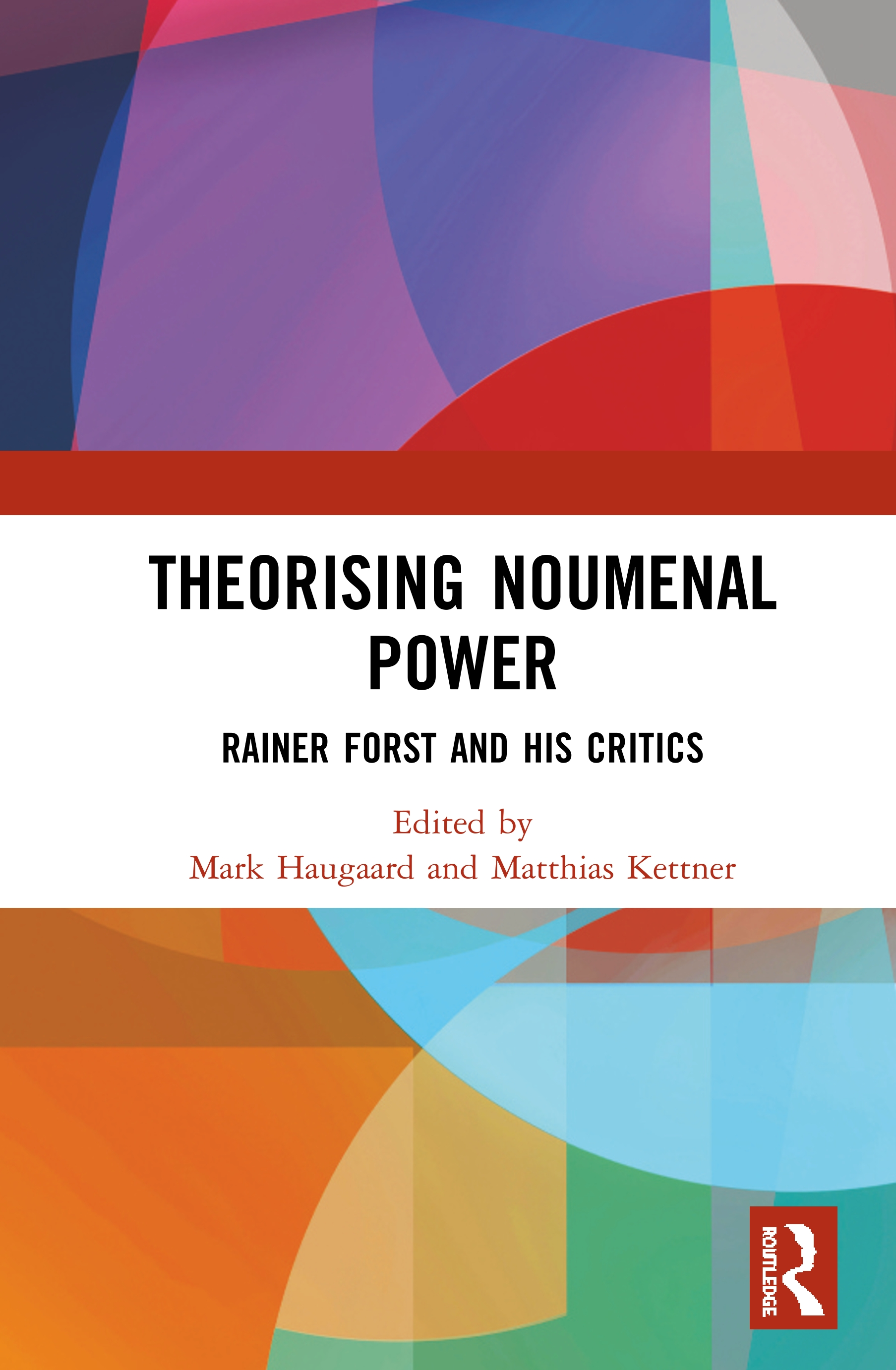 Theorising Noumenal Power: Rainer Forst and his Critics book cover