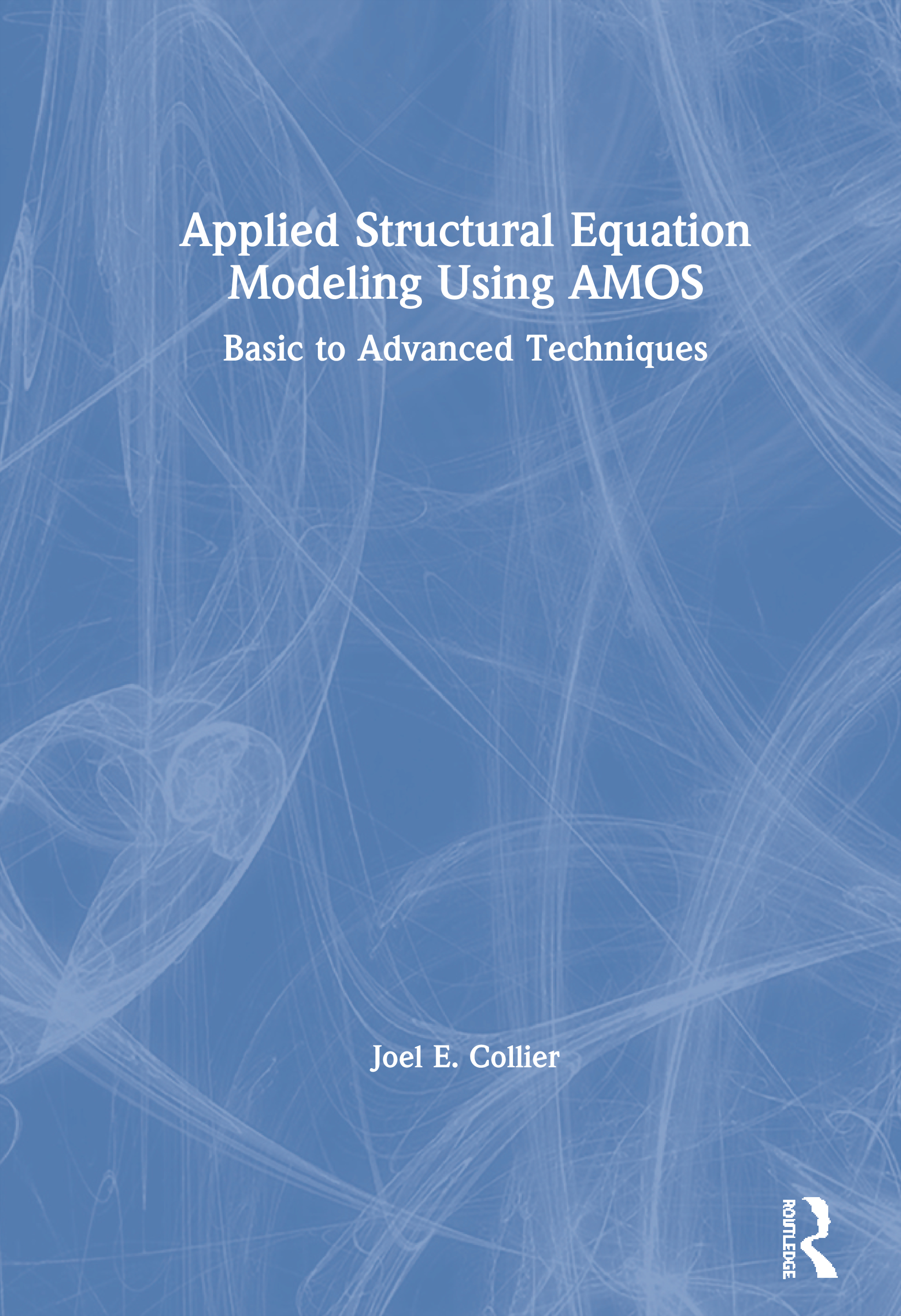 Applied Structural Equation Modeling using AMOS: Basic to Advanced Techniques book cover