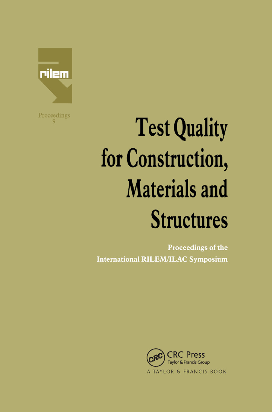 Test Quality for Construction, Materials and Structures: Proceedings of the International RILEM/ILAC Symposium book cover