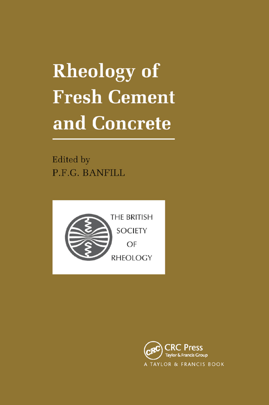 Rheology of Fresh Cement and Concrete: Proceedings of an International Conference, Liverpool, 1990, 1st Edition (Paperback) book cover