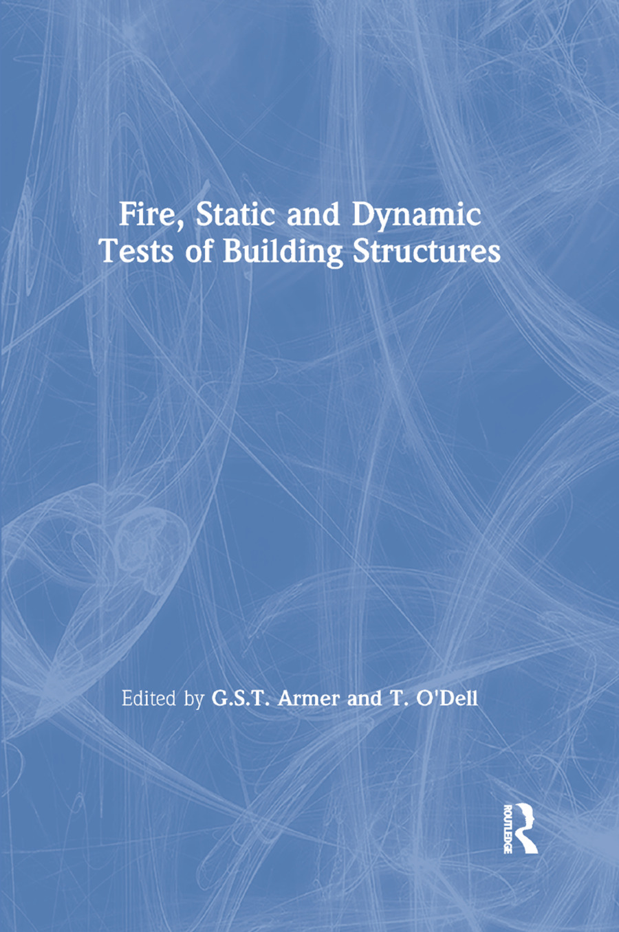 Fire, Static and Dynamic Tests of Building Structures book cover