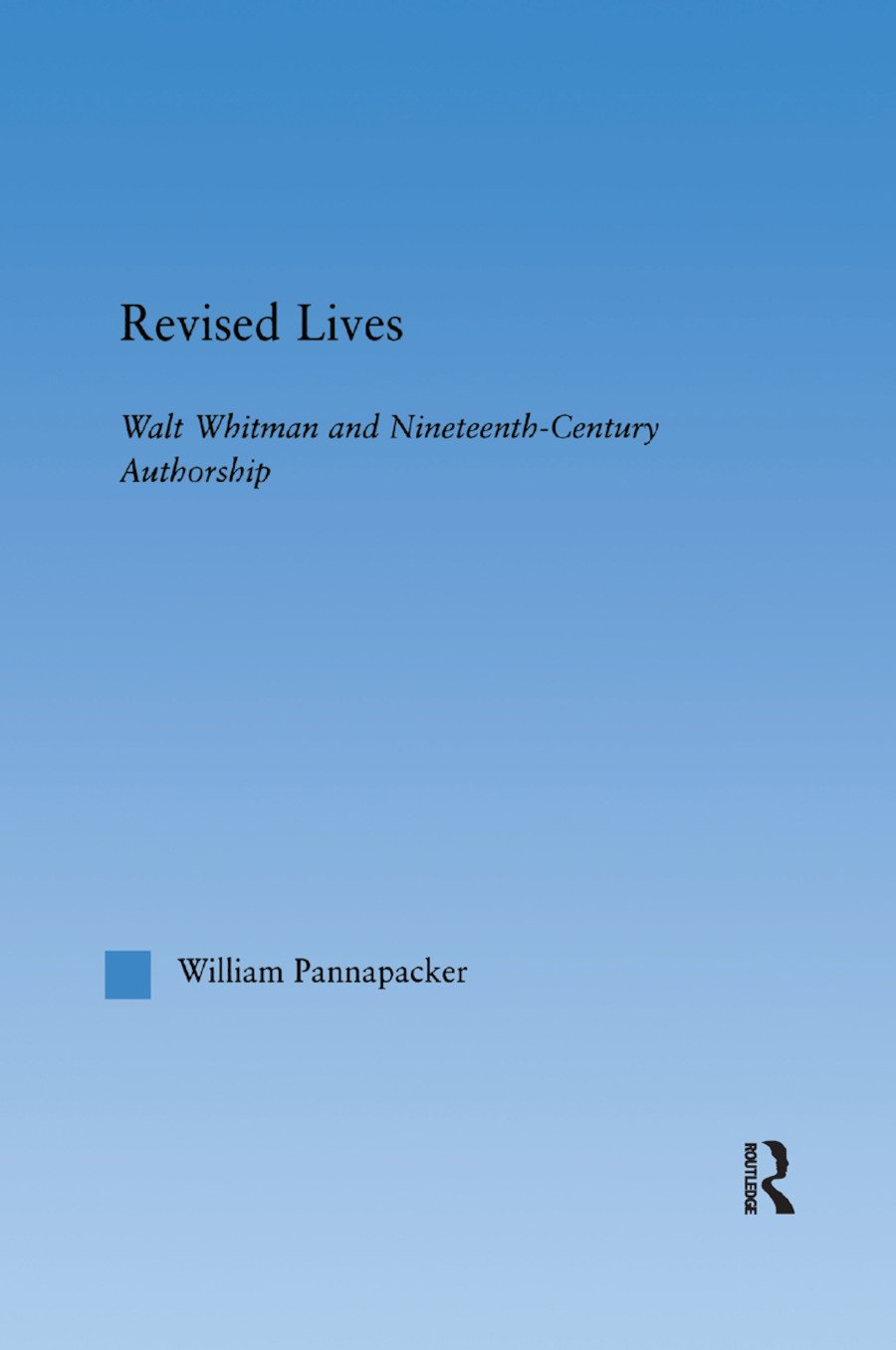 Revised Lives: Whitman, Religion, and Constructions of Identity in Nineteenth-Century Anglo-American Culture, 1st Edition (Paperback) book cover