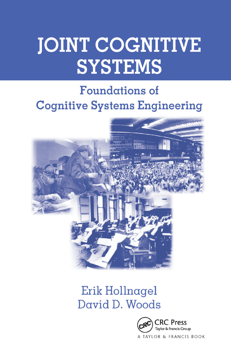 Joint Cognitive Systems: Foundations of Cognitive Systems Engineering, 1st Edition (Paperback) book cover