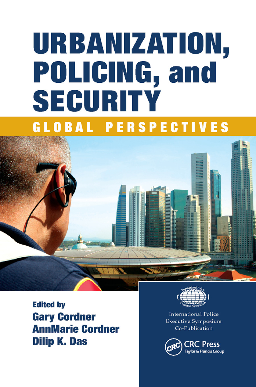 Urbanization, Policing, and Security: Global Perspectives, 1st Edition (Paperback) book cover