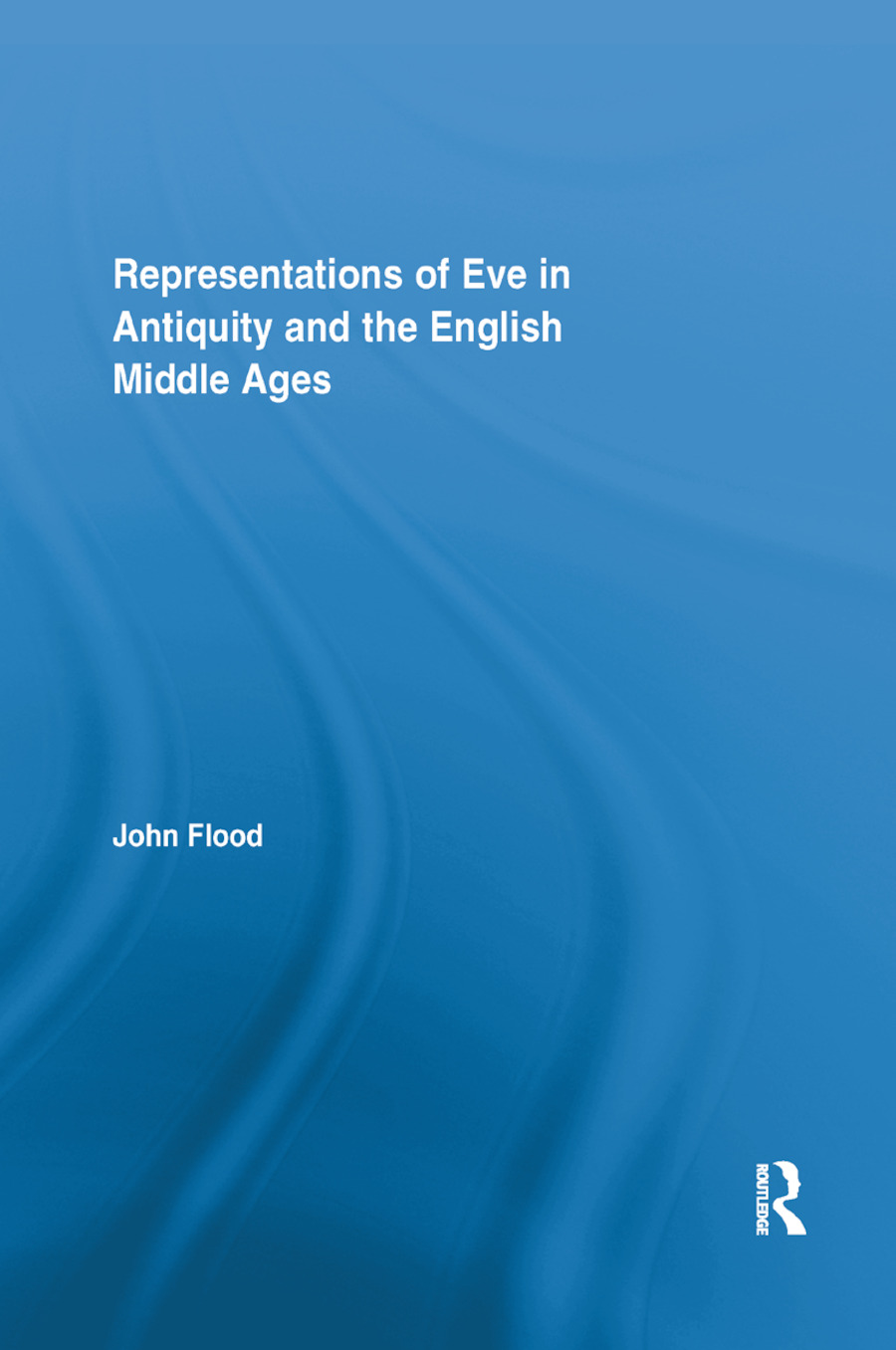 Representations of Eve in Antiquity and the English Middle Ages: 1st Edition (Paperback) book cover