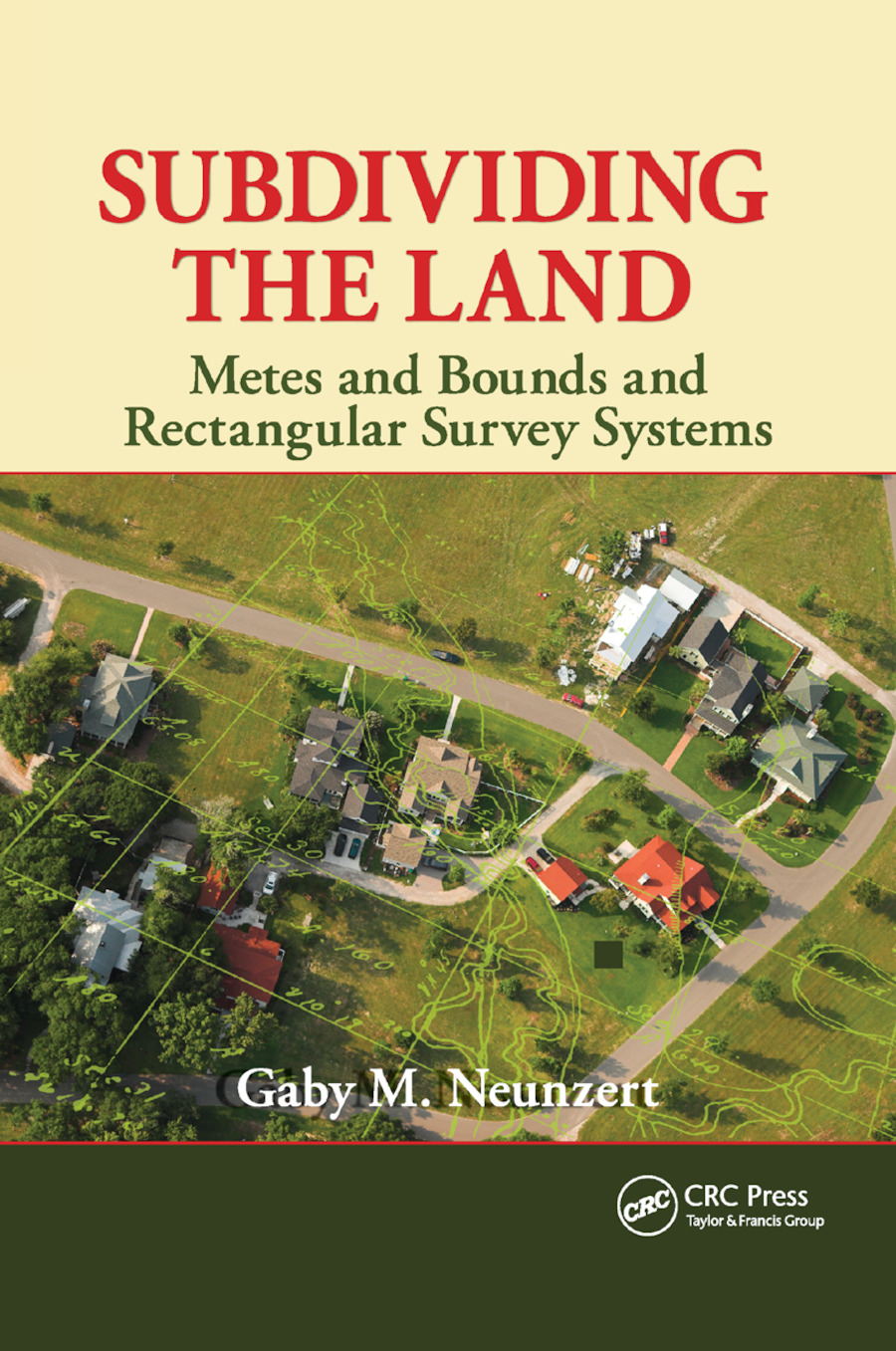Subdividing the Land: Metes and Bounds and Rectangular Survey Systems, 1st Edition (Paperback) book cover