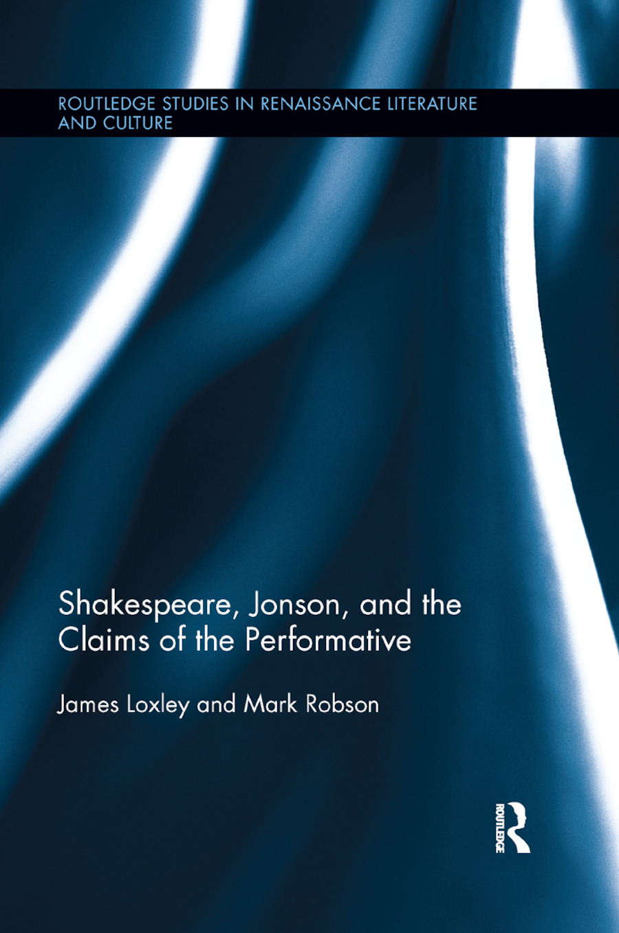 Shakespeare, Jonson, and the Claims of the Performative: 1st Edition (Paperback) book cover