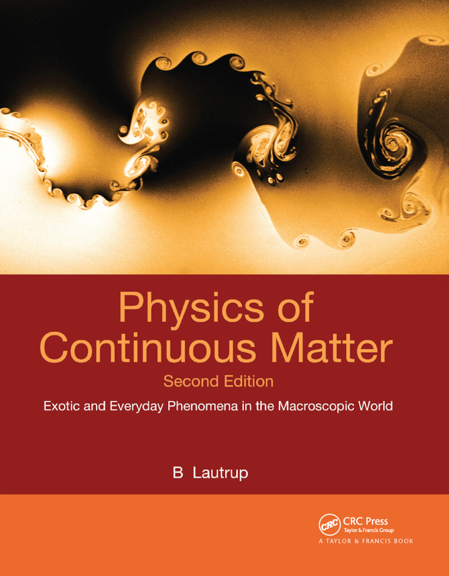 Physics of Continuous Matter: Exotic and Everyday Phenomena in the Macroscopic World, 2nd Edition (Paperback) book cover