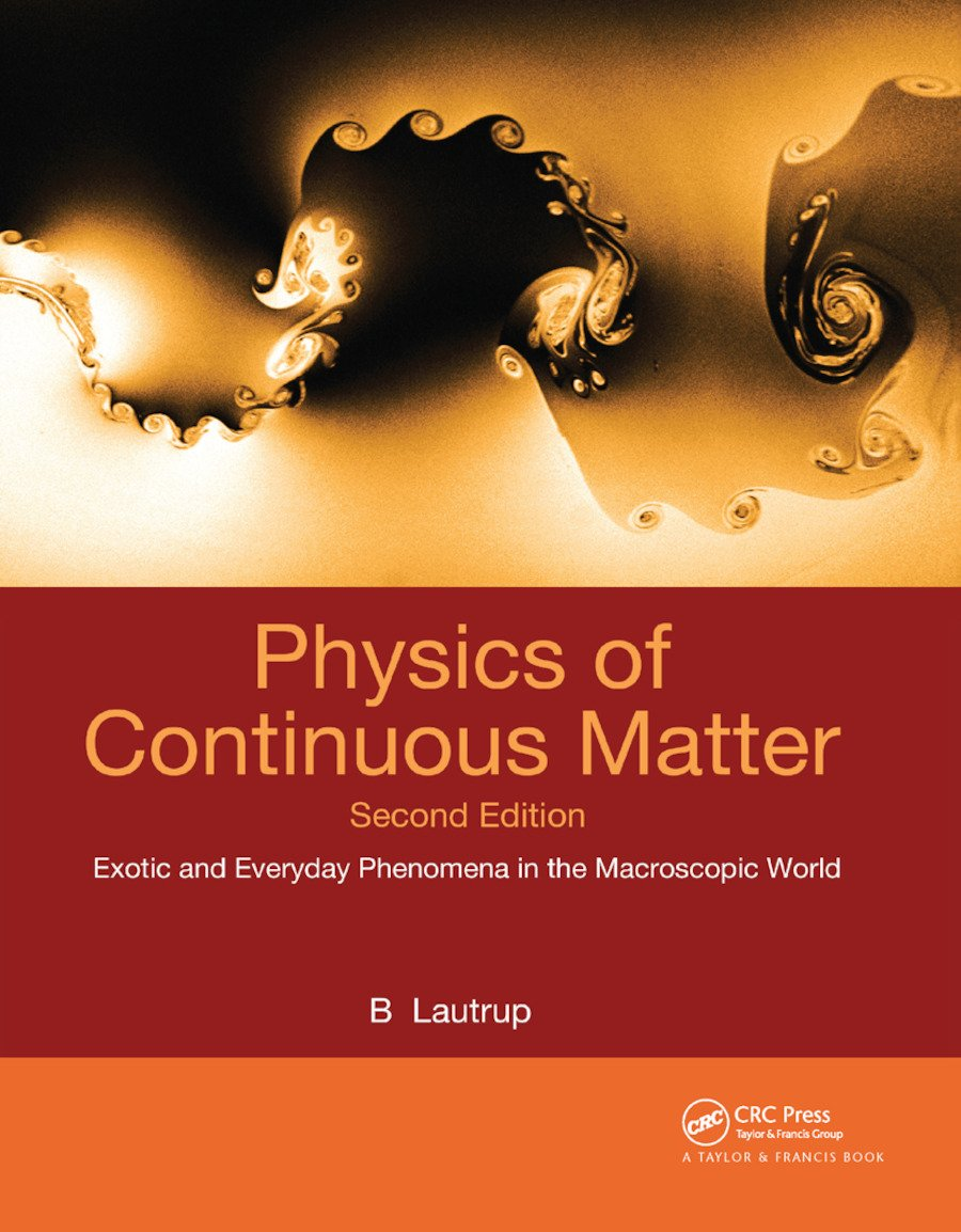 Physics of Continuous Matter: Exotic and Everyday Phenomena in the Macroscopic World book cover