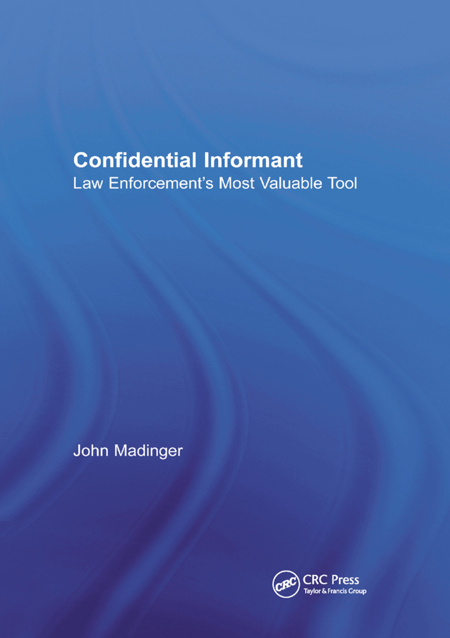 Confidential Informant: Law Enforcement's Most Valuable Tool book cover