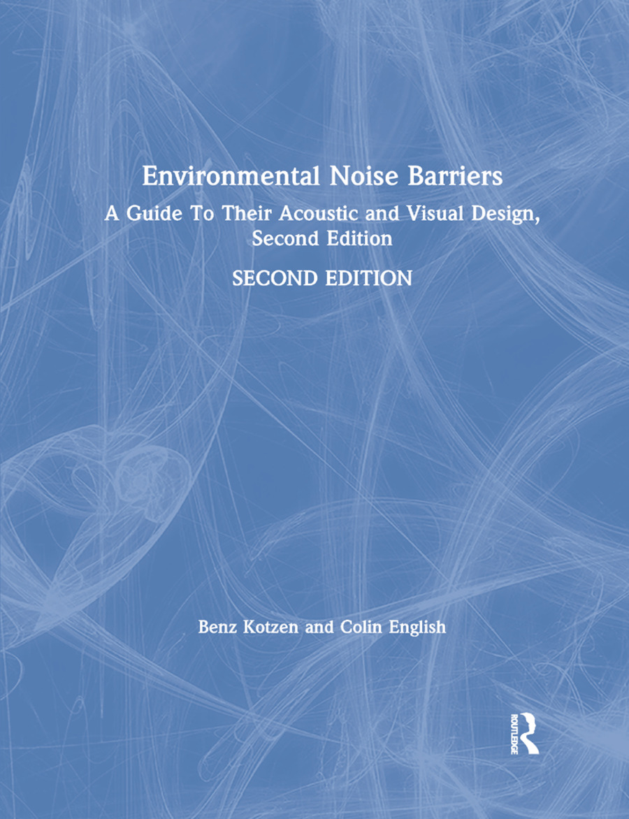 Environmental Noise Barriers: A Guide To Their Acoustic and Visual Design, Second Edition book cover