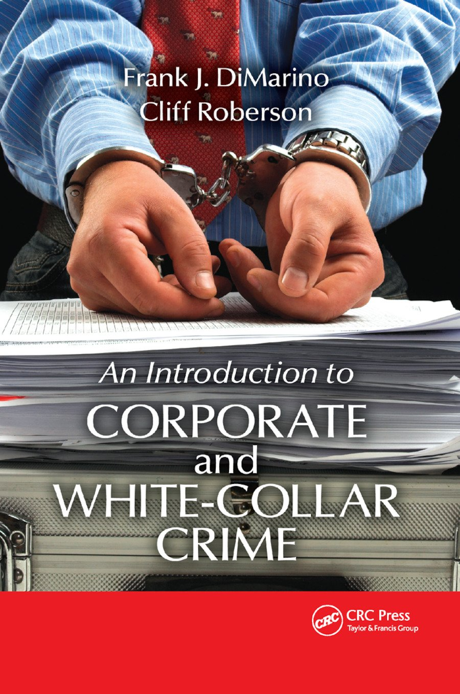 Introduction to Corporate and White-Collar Crime: 1st Edition (Paperback) book cover