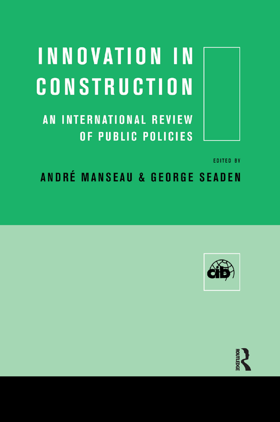 Innovation in Construction: An International Review of Public Policies book cover