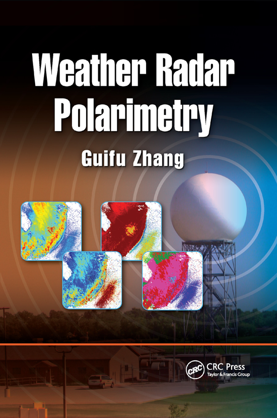 Weather Radar Polarimetry: 1st Edition (Paperback) book cover