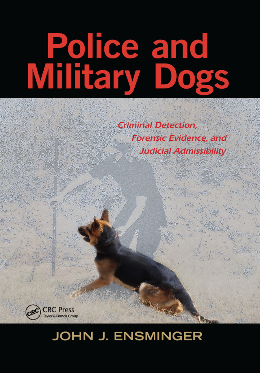 Police and Military Dogs: Criminal Detection, Forensic Evidence, and Judicial Admissibility book cover