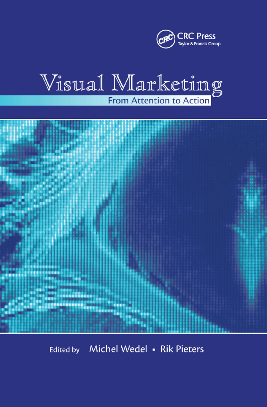 Visual Marketing: From Attention to Action, 1st Edition (Paperback) book cover