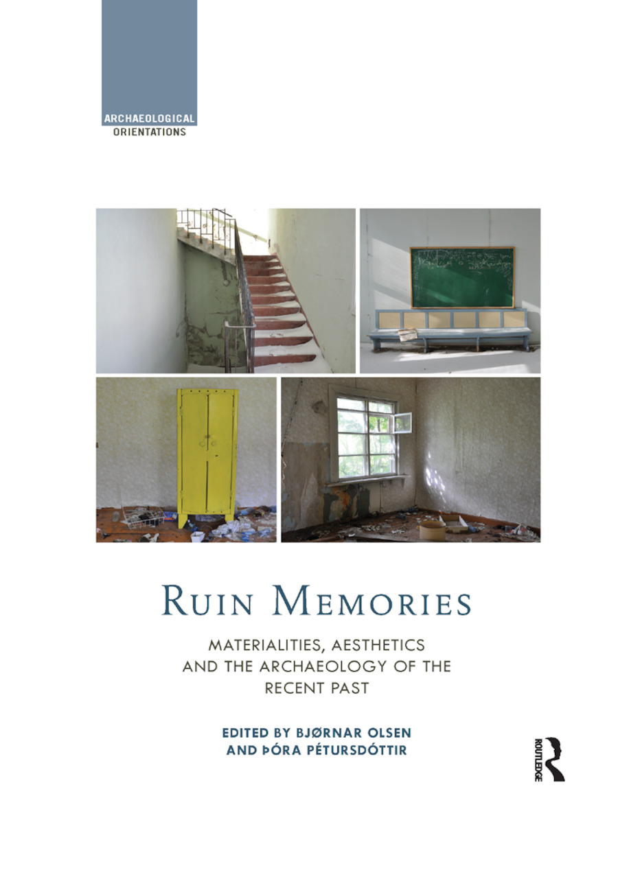 Ruin Memories: Materialities, Aesthetics and the Archaeology of the Recent Past, 1st Edition (Paperback) book cover