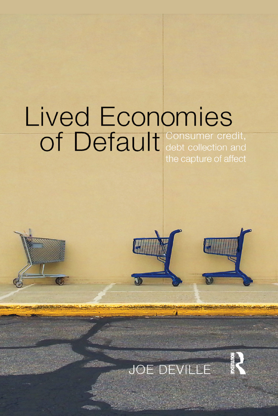 Lived Economies of Default: Consumer Credit, Debt Collection and the Capture of Affect book cover