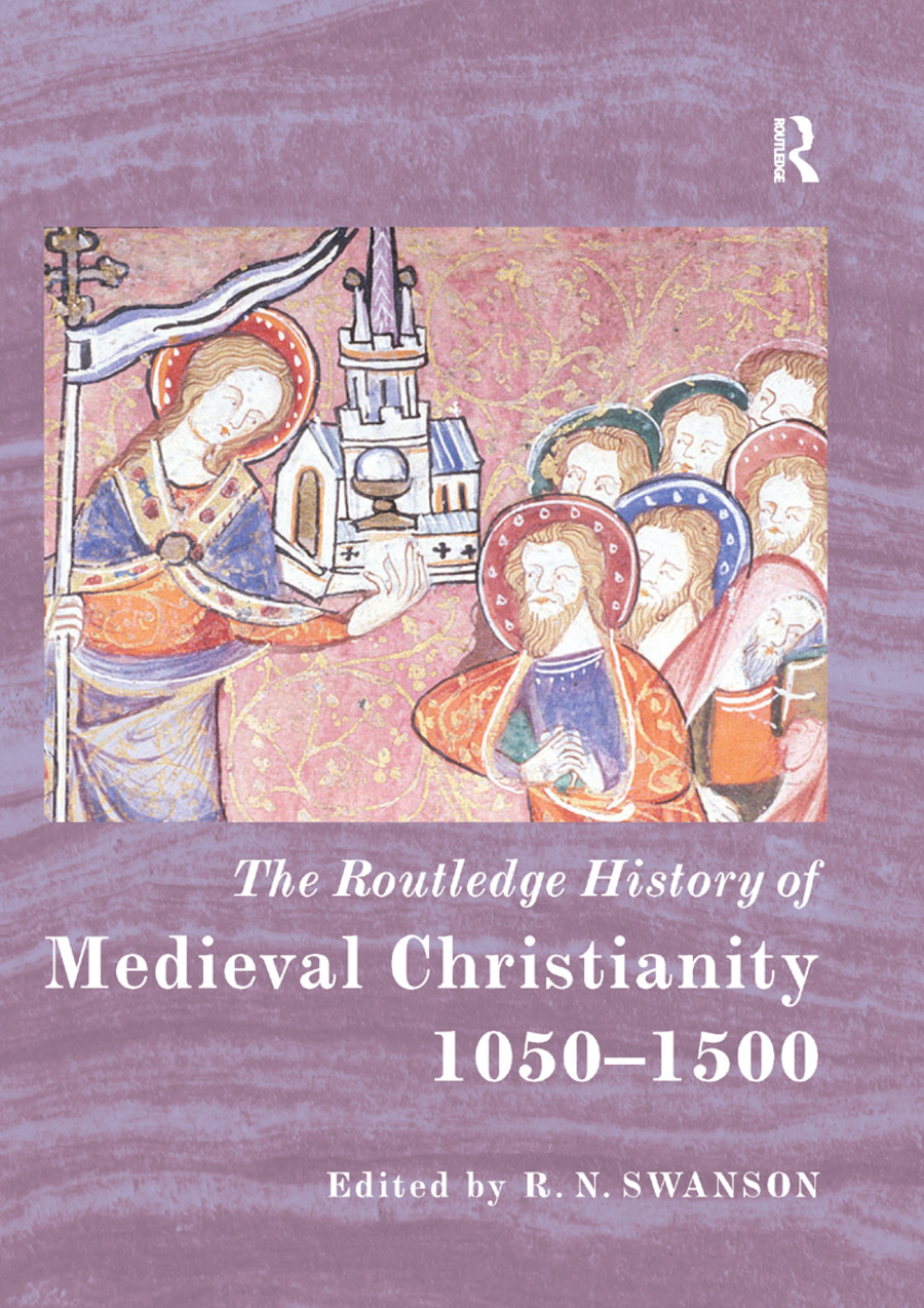 The Routledge History of Medieval Christianity: 1050-1500 book cover