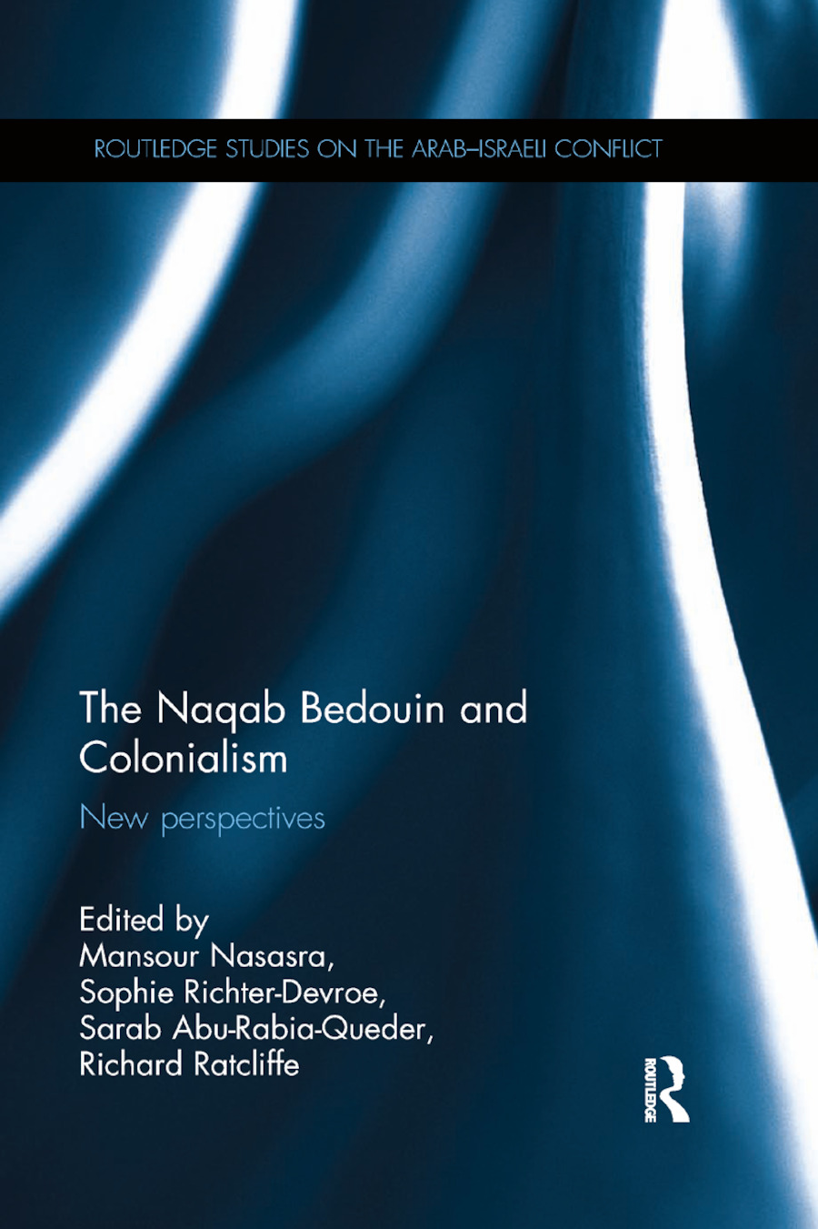 The Naqab Bedouin and Colonialism: New Perspectives book cover