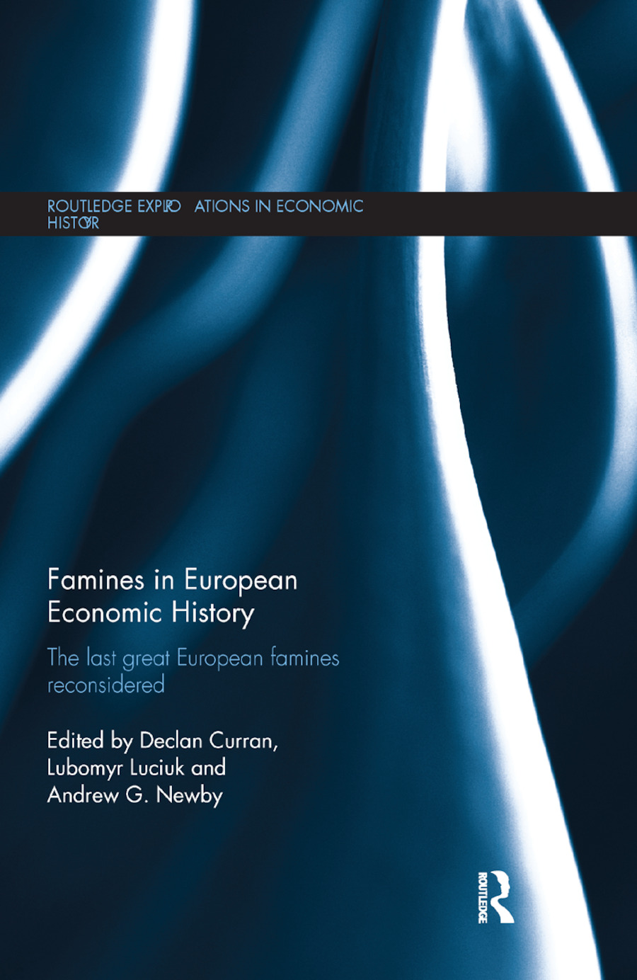 Famines in European Economic History: The Last Great European Famines Reconsidered book cover