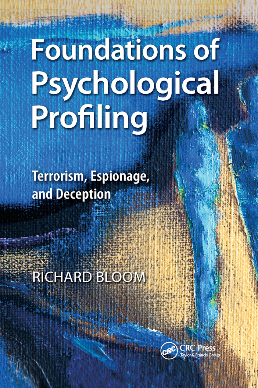 Foundations of Psychological Profiling: Terrorism, Espionage, and Deception, 1st Edition (Paperback) book cover