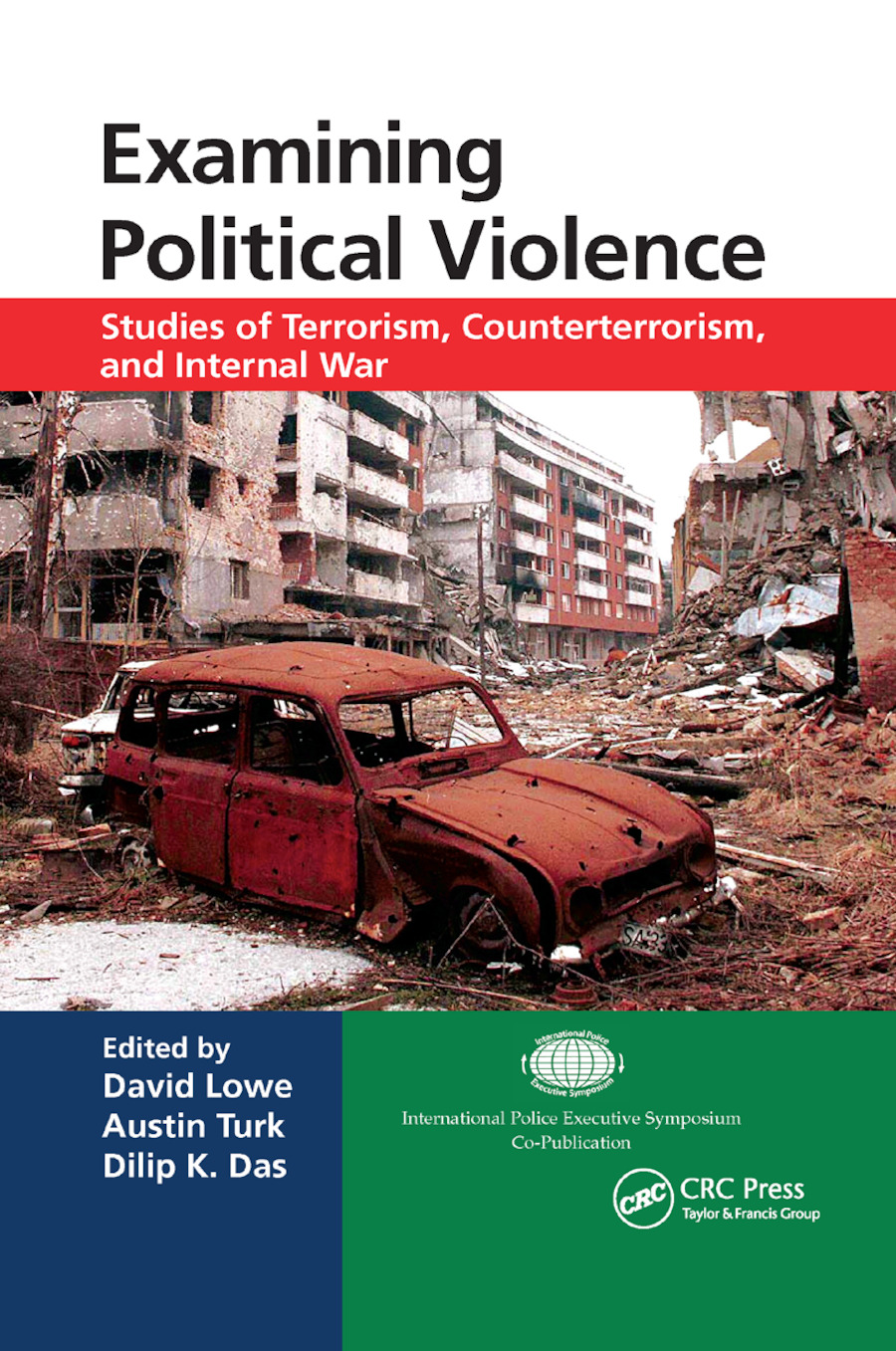 Examining Political Violence: Studies of Terrorism, Counterterrorism, and Internal War, 1st Edition (Paperback) book cover