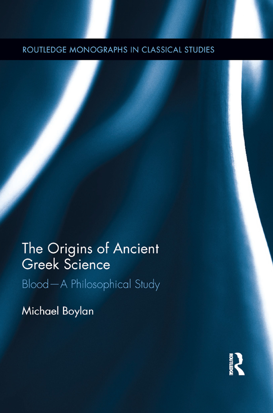 The Origins of Ancient Greek Science: Blood—A Philosophical Study, 1st Edition (Paperback) book cover